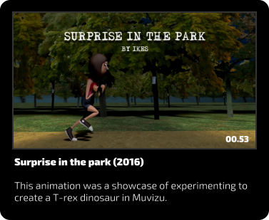 Surprise in the park (2016)  This animation was a showcase of experimenting to create a T-rex dinosaur in Muvizu. 00.53